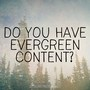 Thumb do you have evergreen content